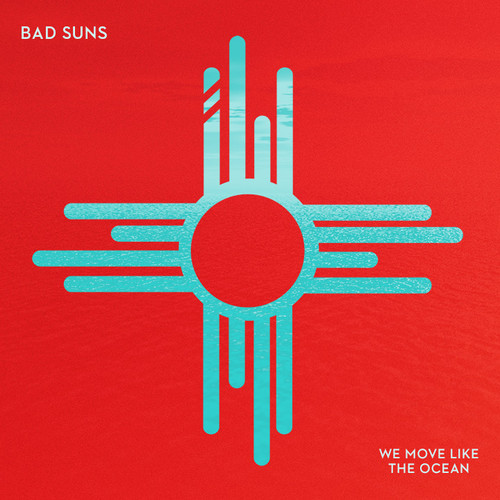 bad suns we move like the ocean